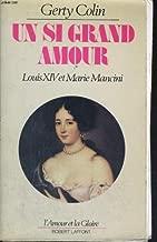 Un si grand amour: Louis XIV et Marie Mancini (L'Amour et la gloire) (French Edition)