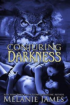 Conjuring Darkness (Darkness Series Book 1) by [Melanie James]