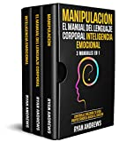Manipulación   El Manual Del Lenguaje Corporal   Inteligencia Emocional : 3 Manuales en 1: Controla ...