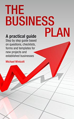BUSINESS PLAN: A practical guide: Step by step guide based on questions, checklists, forms and templates for new projects and established businesses (BUSINESS ACTION GUIDE) (English Edition)