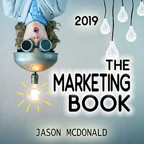The Marketing Book, 2019 Edition Audiobook By Jason McDonald PhD cover art