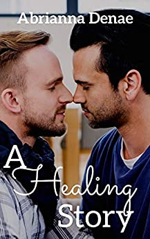 A Healing Story (Stories Book 3) by [Abrianna Denae]