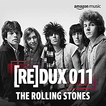 REDUX 011: The Rolling Stones