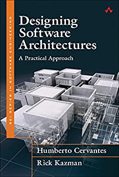 Designing Software Architectures: A Practical Approach (SEI Series in Software Engineering) (English Edition) par [Humberto Cervantes, Rick Kazman]