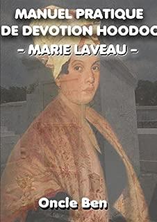 MANUEL PRATIQUE DE DEVOTION HOODOO Marie Laveau (French Edition)