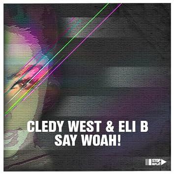 Say Woah!