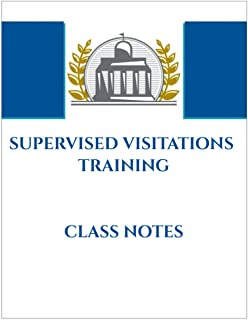 SUPERVISED VISITATIONS TRAINING: SUPERVISED VISITATIONS TRAINING, CLASS NOTES, OBSERVATION NOTES, 50 LINED PAGES, SIZE 8....