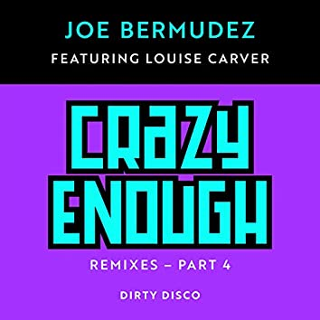 Crazy Enough: Remixes, Pt. 4 (feat. Louise Carver)