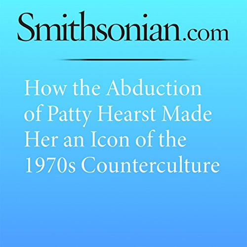 How the Abduction of Patty Hearst Made Her an Icon of the 1970s Counterculture cover art