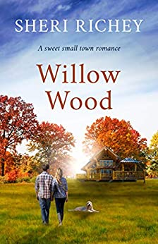 Willow Wood: A Sweet Small Town Romance (Ohio Romance Book 1) by [Sheri Richey]