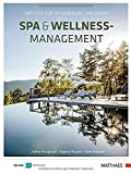 Spa & Wellness-Management: Impulse für Optimierung und Profit