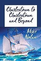 Charlestown to Charlestown and Beyond