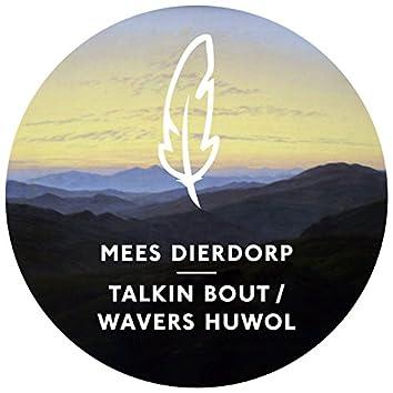 Talkin Bout / Wavers Huwol