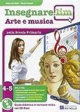 Insegnare Lim. Arte e musica. Guida didattica. Per la 4ª e 5ª classe elementare: 4-5