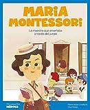 Maria Montessori: La maestra que enseñaba a través del juego: 25 (Mis pequeños héroes)