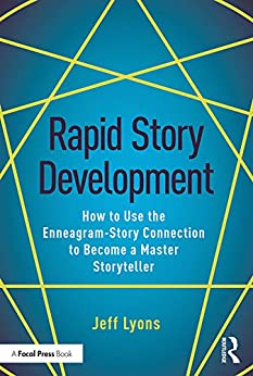 Rapid Story Development: How to Use the Enneagram-Story Connection to Become a Master Storyteller by [Jeff Lyons]