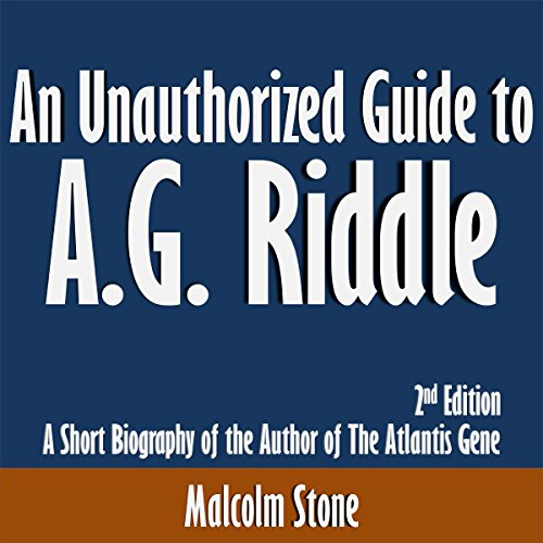An Unauthorized Guide to A.G. Riddle audiobook cover art