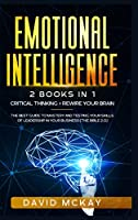 Emotional Intelligence: 2 Books in 1: Critical Thinking + Rewire your Brain. The best guide to mastery and testing your skills of leadership in your business (The Bible 2.0)
