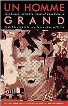 Un Homme Grand: Jack Kerouac at the Crossroads of Many Cultures/Jack Kerouac a la confluence des cultures (French Edition)