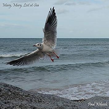 Mary, Mary, Lost at Sea
