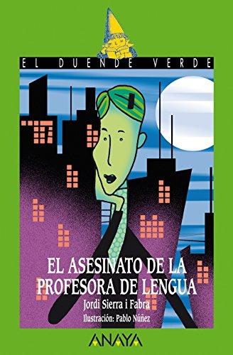 El asesinato de la profesora de lengua (LITERATURA INFANTIL - El Duende Verde nº 152)