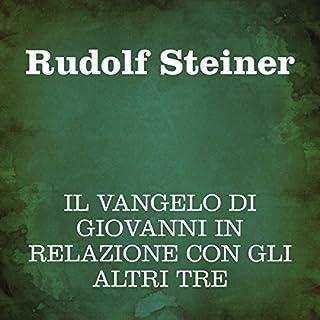 Il Vangelo di Giovanni in relazione con gli altri tre                   Di:                                                                                                                                 Rudolf Steiner                               Letto da:                                                                                                                                 Silvia Cecchini                      Durata:  9 ore e 43 min     2 recensioni     Totali 3,0