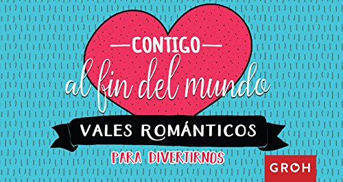 Vales románticos: Contigo al fin del mundo (Vales de Regalo)