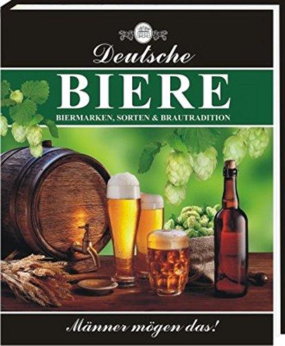 Deutsche Biere: Biermarken, Sorten & Brautradition: Biermarken, Sorten & Bautradition
