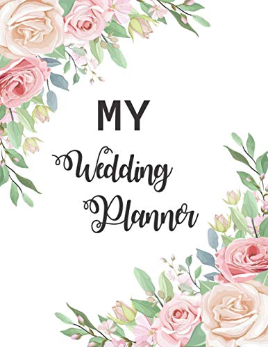 Wedding Planner Notebook: Wedding Planner & Organizer: Checklists, Worksheets, and Essential Tools to Plan the Perfect Wedding