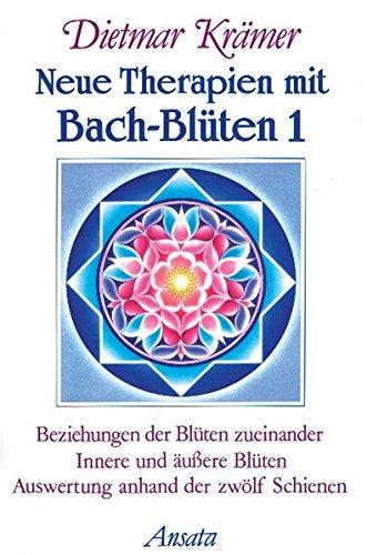 Neue Therapien mit Bach-Blüten, Bd.1, Beziehungen der Blüten zueinander, Innere und äußere Blüten, Auswertung anhand der zwölf Schienen