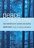 Peace a Day at a Time: 365 Meditations for Wisdom and Serenity (Al-anon Book, Buddhism, 365 meditations, and Fans of The Purpose Driven Life)