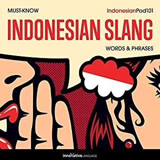 Learn Indonesian: Must-Know Indonesian Slang Words & Phrases                   By:                                                                                                                                 Innovative Language Learning                               Narrated by:                                                                                                                                 IndonesianPod101                      Length: 2 hrs and 48 mins     Not rated yet     Overall 0.0
