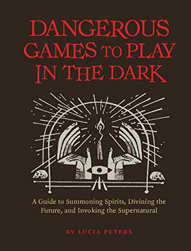 Dangerous Games to Play in the Dark: (Adult Night Games, Midnight Games, Sleepover Activities, Magic & Illusions Books) (English Edition)
