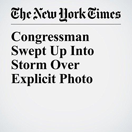 Congressman Swept Up Into Storm Over Explicit Photo audiobook cover art