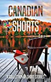 Canadian Shorts: A Collection of Short Stories: 1