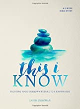 This I Know: Trusting Your Unknown Future to a Known God