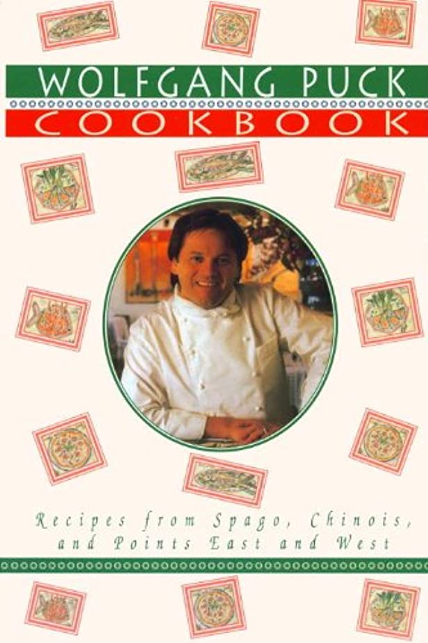 エスニック花褒賞Wolfgang Puck Cookbook: Recipes from Spago, Chinois, and Points East and West (English Edition)