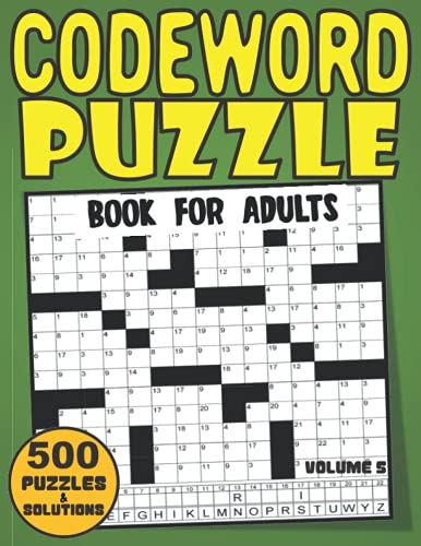 Codeword Puzzle Book For Adults: Code Breaker Puzzle Book With 500 Codewords For Adults Seniors Elderly And All Codewords Game Lovers Large Print Size ... Volume 5 ( Codeword Puzzle Books For Adults)
