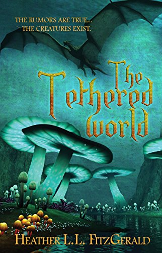 The Tethered World (The Tethered World Chronicles Book 1) (English Edition)