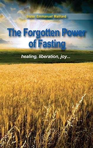 The Forgotten Power of Fasting: Healing, Liberation, Joy . . . (English Edition)