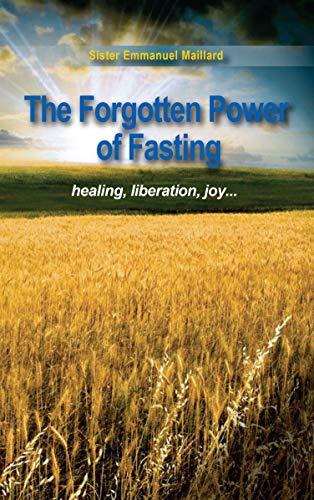 The Forgotten Power of Fasting: Healing, Liberation, Joy . . . (English Edition)