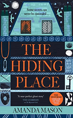 The Hiding Place: A haunting, compelling ghost story for dark winter nights . . . by [Amanda Mason]