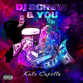 DJ Screw & You