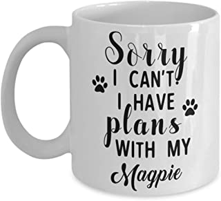 Magpie Mug - Sorry I Can't I Have Plans With My - Funny Novelty Ceramic Coffee & Tea Cup Cool Gifts For Men Or Women With Gift Box