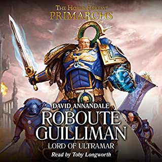 Roboute Guilliman     Primarchs, Book 1              By:                                                                                                                                 David Annandale                               Narrated by:                                                                                                                                 Toby Longworth                      Length: 4 hrs and 57 mins     74 ratings     Overall 4.3