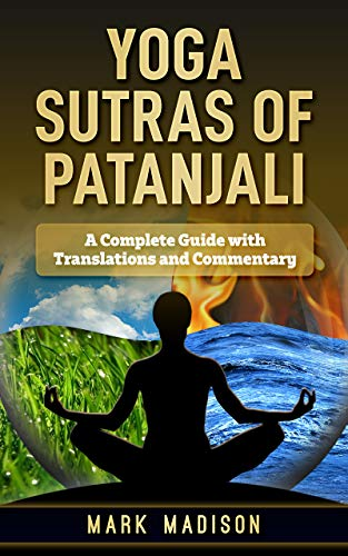 Yoga Sutra Of Patanjali A Complete Guide With Translations And Commentary Kindle Edition By Madison Mark Health Fitness Dieting Kindle Ebooks Amazon Com