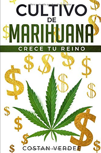 Cultivo De Marihuana: Crece Tu Reino