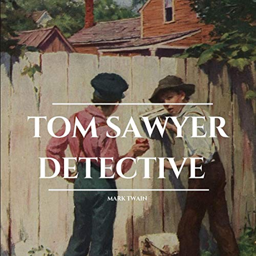 Tom Sawyer Detective audiobook cover art