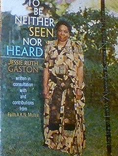To Be Neither Seen Nor Heard: The Life of Faith Alexandra Kamya Nasolo Mulira