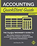 Accounting QuickStart Guide: The Simplified Beginner's Guide to Financial & Managerial Accounting For Students, Business Owners and Finance Professionals (English Edition)